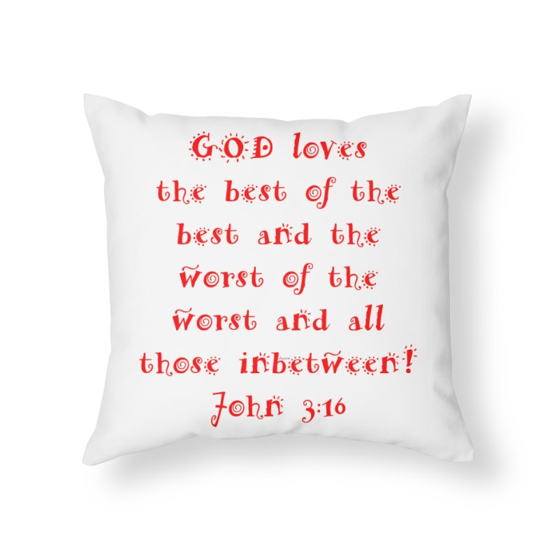 GOD Loves us Home Throw Pillow by artworkdealers Artist Shop
