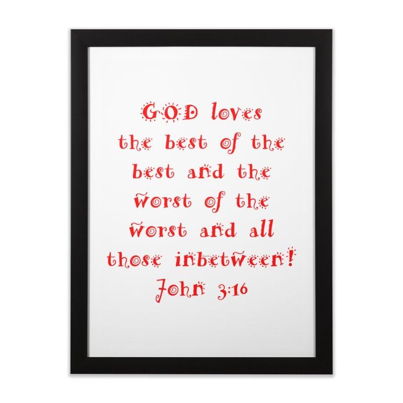 GOD Loves us Home Framed Fine Art Print by artworkdealers Artist Shop