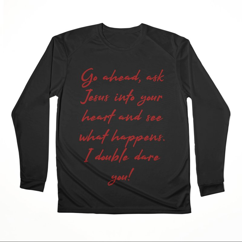 I double dare you Women's Performance Unisex Longsleeve T-Shirt by artworkdealers Artist Shop