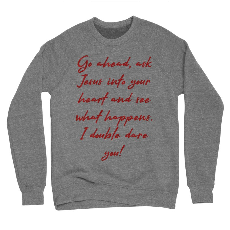 I double dare you Women's Sponge Fleece Sweatshirt by artworkdealers Artist Shop