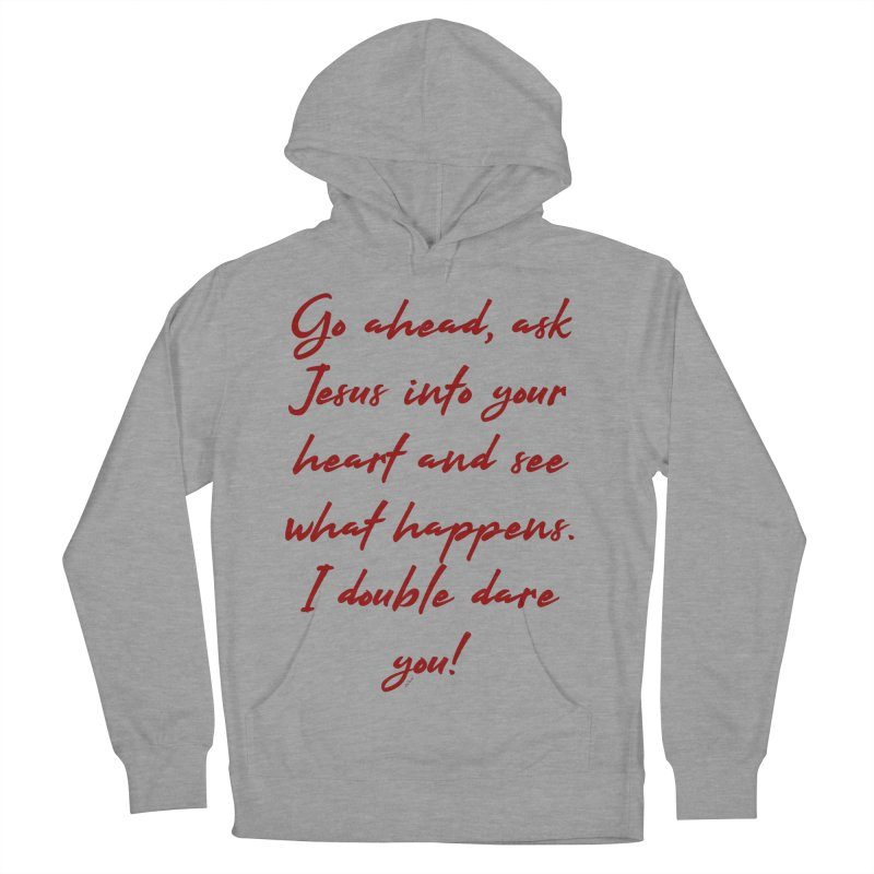 I double dare you Women's French Terry Pullover Hoody by artworkdealers Artist Shop