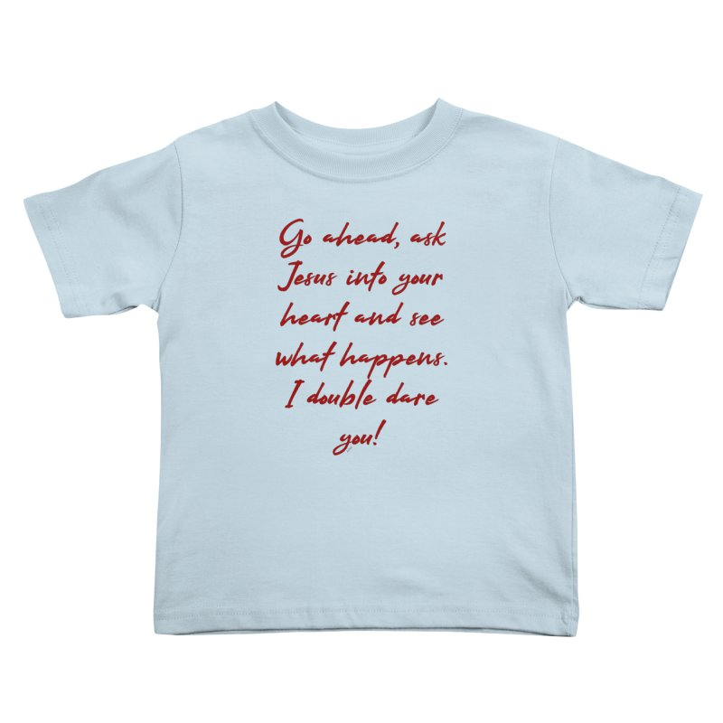 I double dare you Kids Toddler T-Shirt by artworkdealers Artist Shop