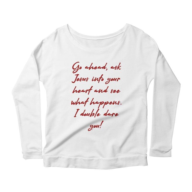 I double dare you Women's Scoop Neck Longsleeve T-Shirt by artworkdealers Artist Shop