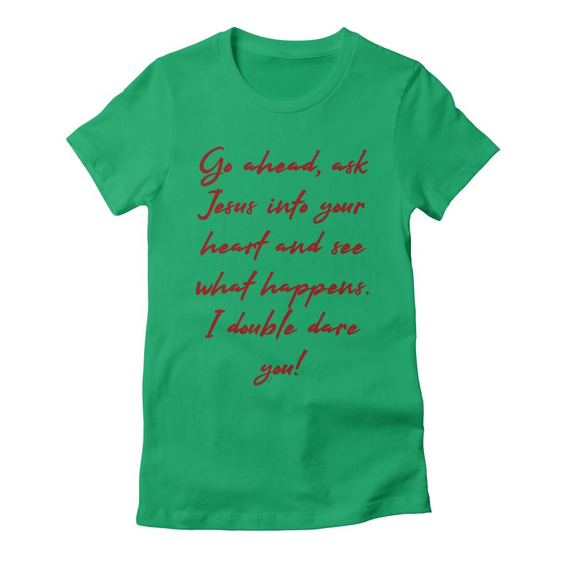 I double dare you Women's Fitted T-Shirt by artworkdealers Artist Shop