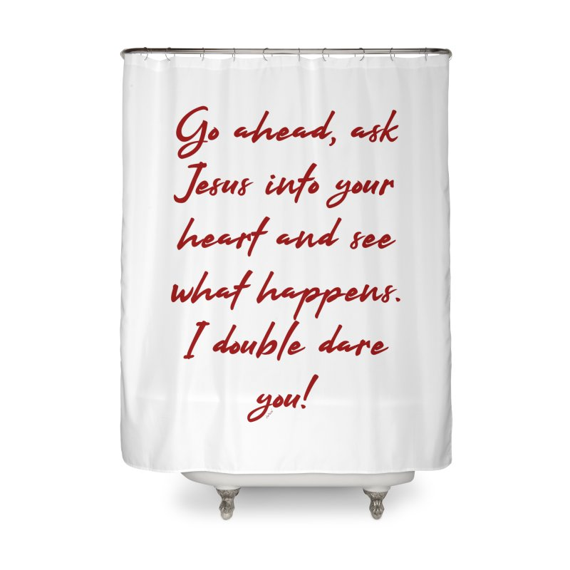 I double dare you Home Shower Curtain by artworkdealers Artist Shop