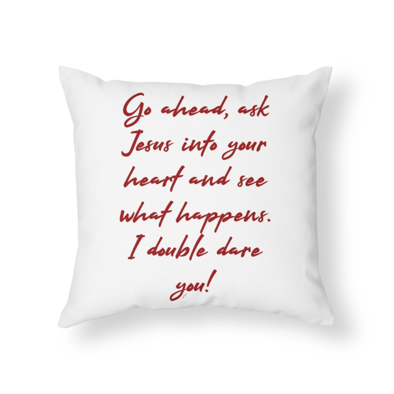 I double dare you Home Throw Pillow by artworkdealers Artist Shop