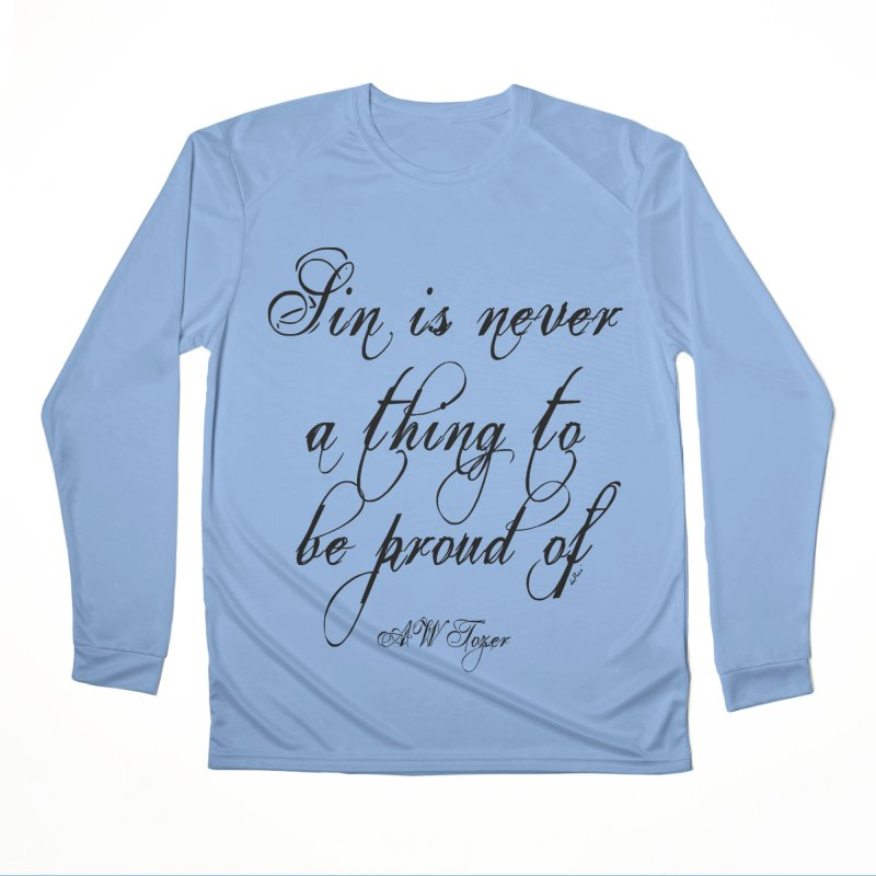 Sin is never a thing to be proud of Men's Performance Longsleeve T-Shirt by artworkdealers Artist Shop