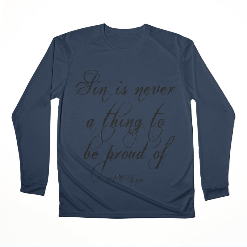 Sin is never a thing to be proud of Women's Performance Unisex Longsleeve T-Shirt by artworkdealers Artist Shop