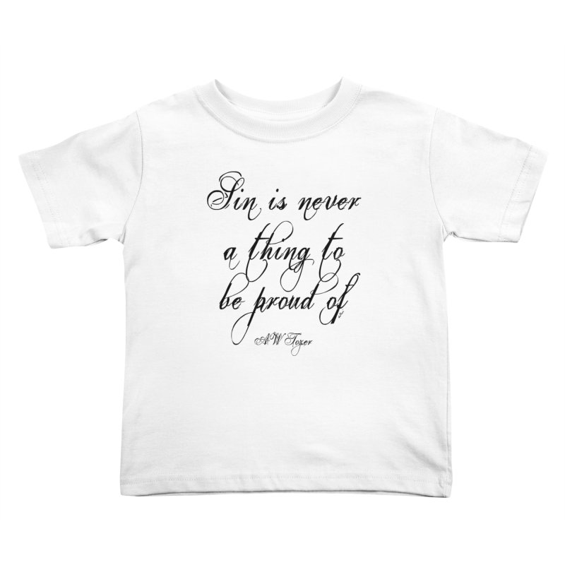 Sin is never a thing to be proud of Kids Toddler T-Shirt by artworkdealers Artist Shop