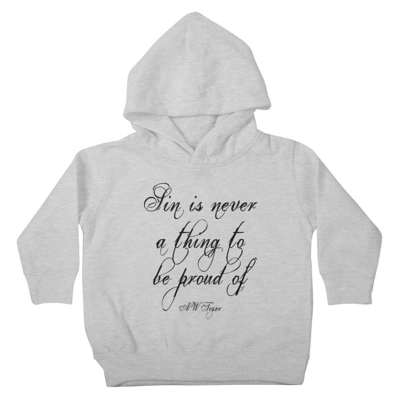 Sin is never a thing to be proud of Kids Toddler Pullover Hoody by artworkdealers Artist Shop