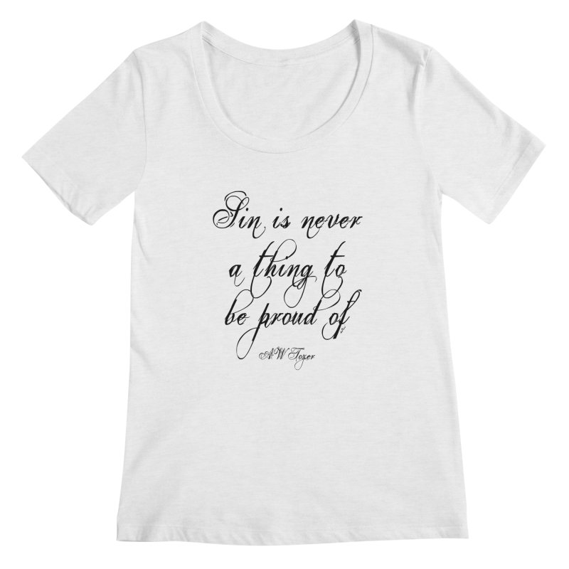 Sin is never a thing to be proud of Women's Regular Scoop Neck by artworkdealers Artist Shop