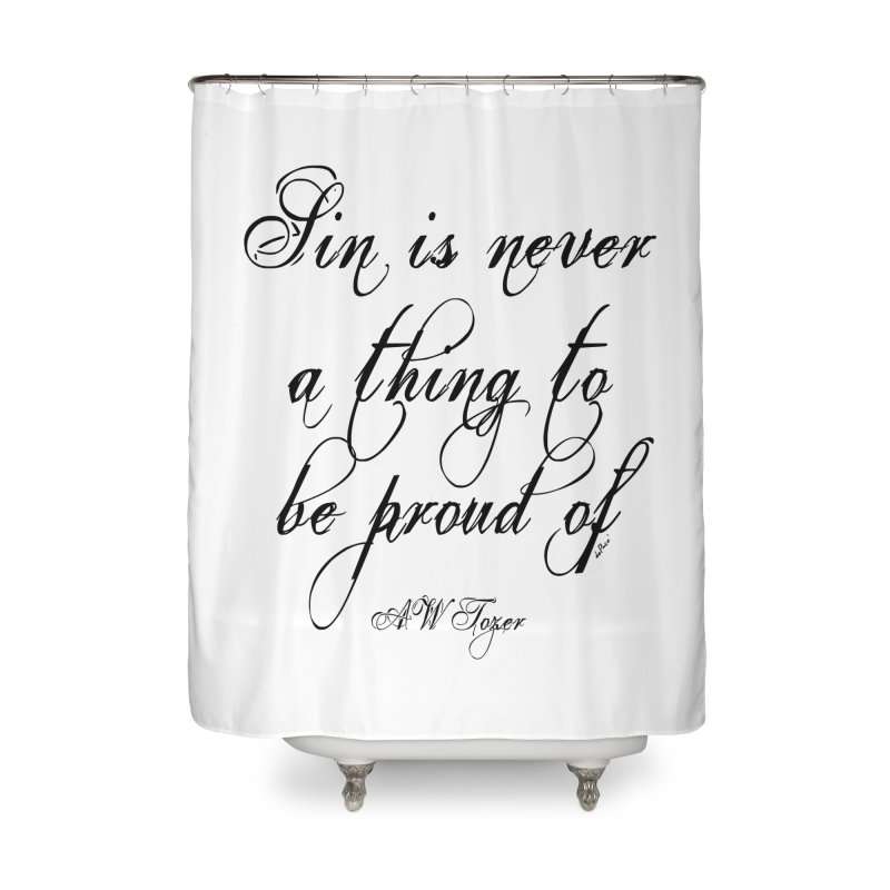 Sin is never a thing to be proud of Home Shower Curtain by artworkdealers Artist Shop