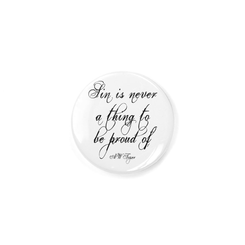 Sin is never a thing to be proud of Accessories Button by artworkdealers Artist Shop