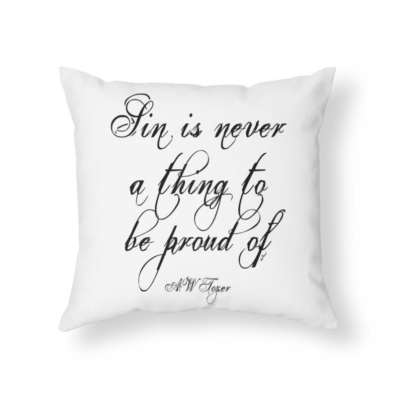 Sin is never a thing to be proud of Home Throw Pillow by artworkdealers Artist Shop