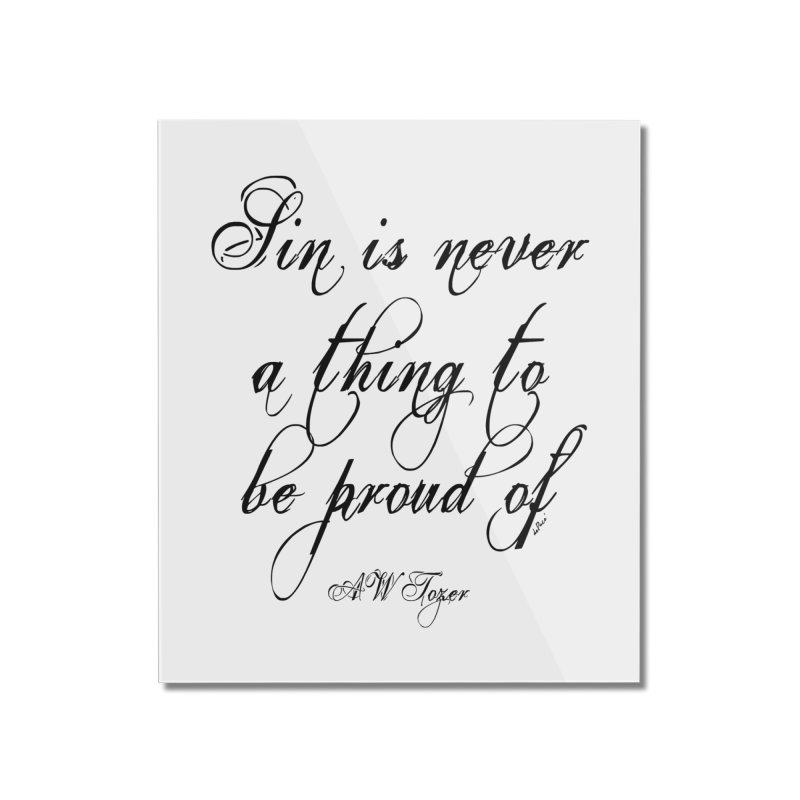 Sin is never a thing to be proud of Home Mounted Acrylic Print by artworkdealers Artist Shop