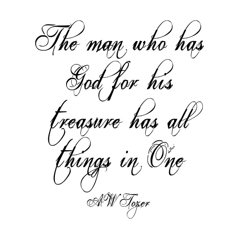 The man who has God for his treasure has all things in One Kids T-Shirt by artworkdealers Artist Shop