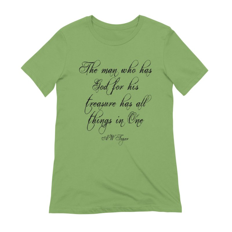 The man who has God for his treasure has all things in One Women's Extra Soft T-Shirt by artworkdealers Artist Shop