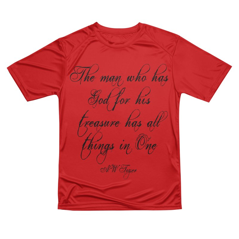 The man who has God for his treasure has all things in One Men's Performance T-Shirt by artworkdealers Artist Shop
