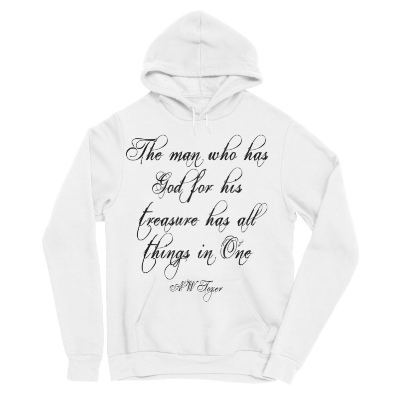 The man who has God for his treasure has all things in One Women's Sponge Fleece Pullover Hoody by artworkdealers Artist Shop