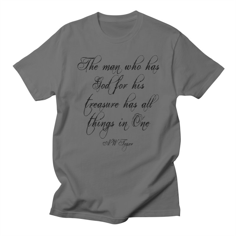 The man who has God for his treasure has all things in One Men's T-Shirt by artworkdealers Artist Shop