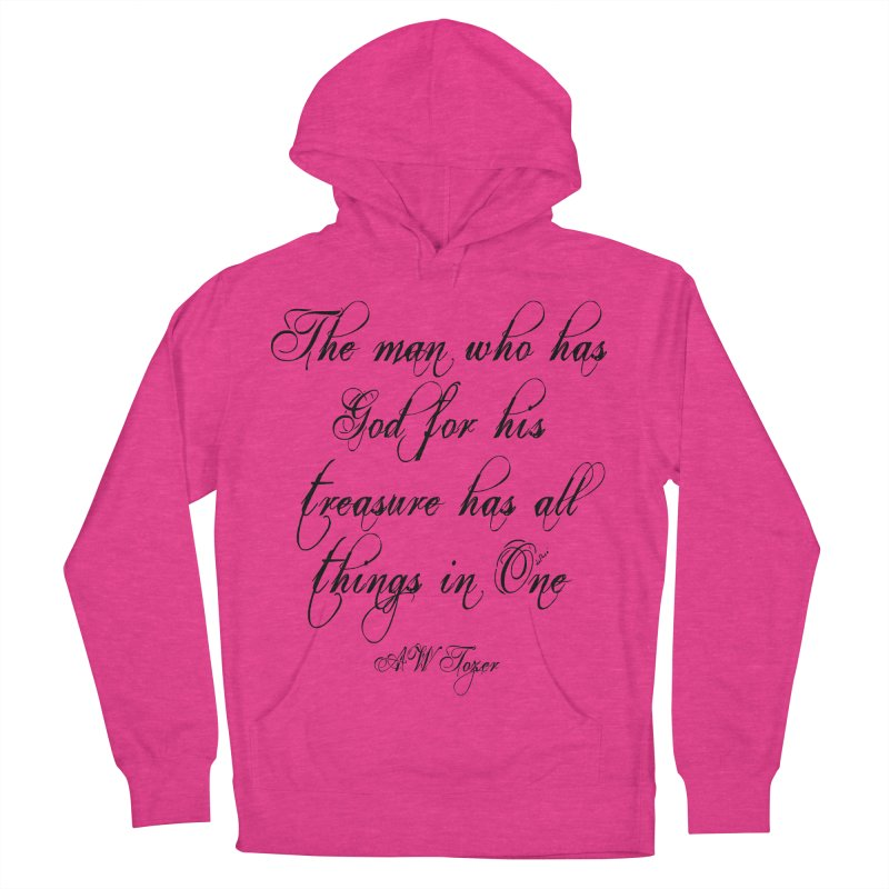 The man who has God for his treasure has all things in One Men's French Terry Pullover Hoody by artworkdealers Artist Shop