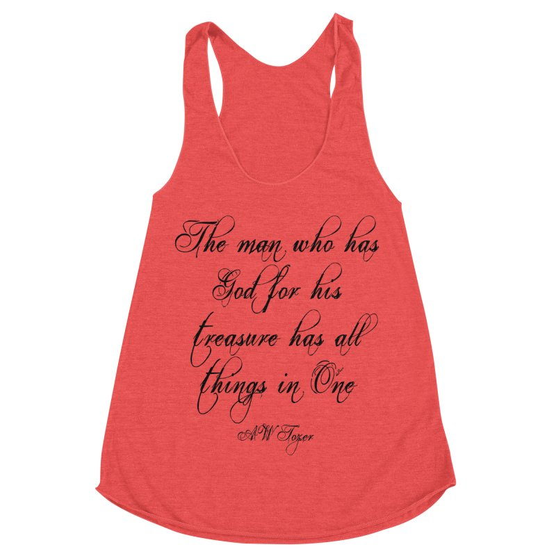The man who has God for his treasure has all things in One Women's Racerback Triblend Tank by artworkdealers Artist Shop