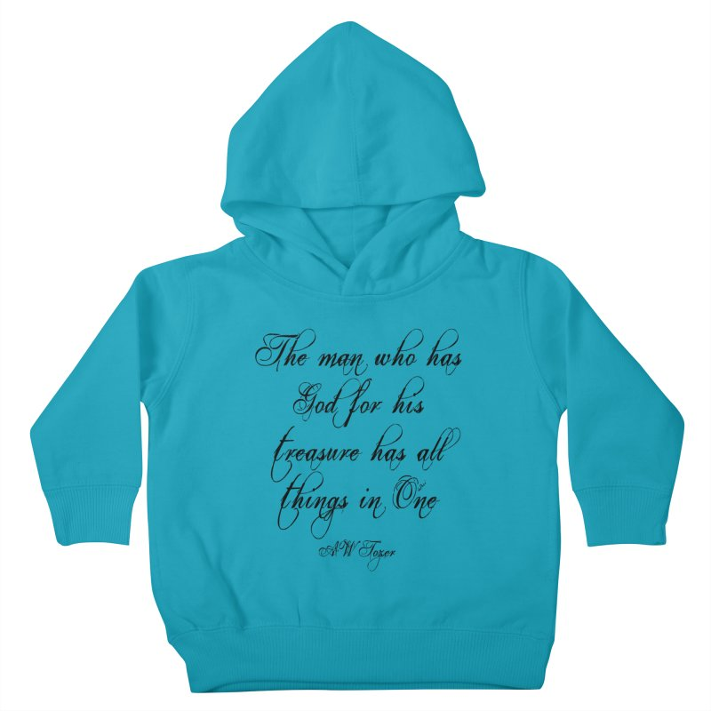 The man who has God for his treasure has all things in One Kids Toddler Pullover Hoody by artworkdealers Artist Shop