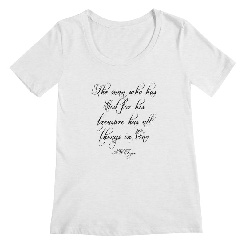 The man who has God for his treasure has all things in One Women's Regular Scoop Neck by artworkdealers Artist Shop