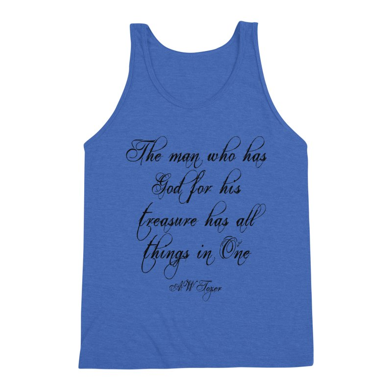 The man who has God for his treasure has all things in One Men's Triblend Tank by artworkdealers Artist Shop