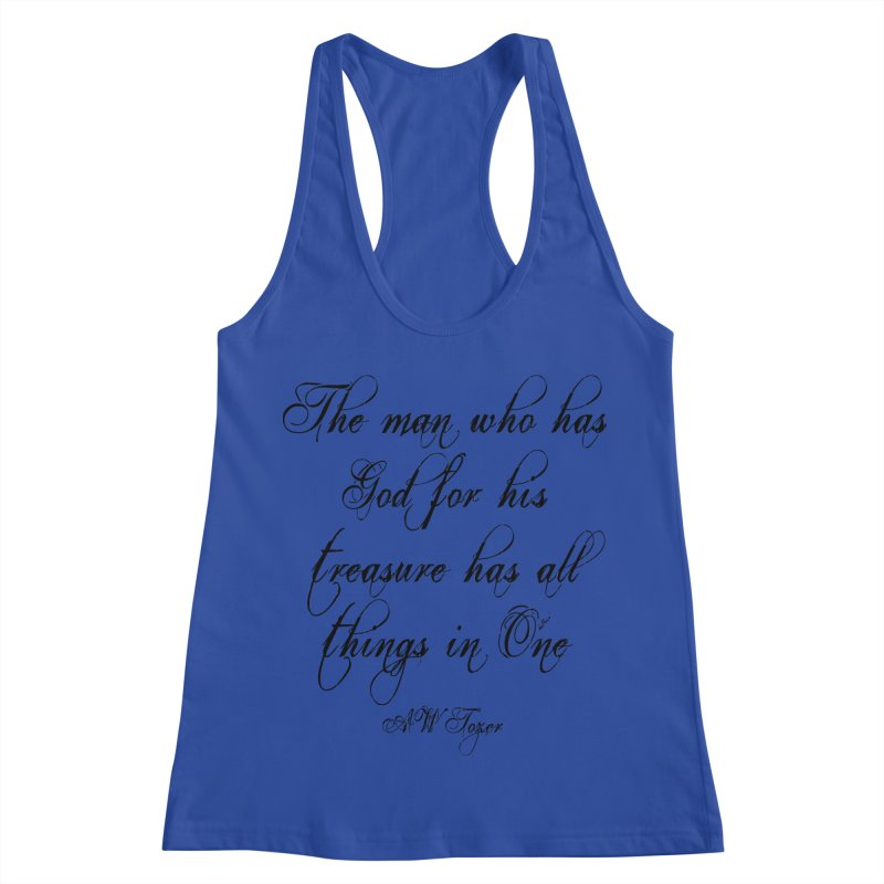 The man who has God for his treasure has all things in One Women's Racerback Tank by artworkdealers Artist Shop