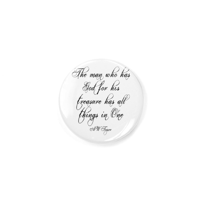 The man who has God for his treasure has all things in One Accessories Button by artworkdealers Artist Shop