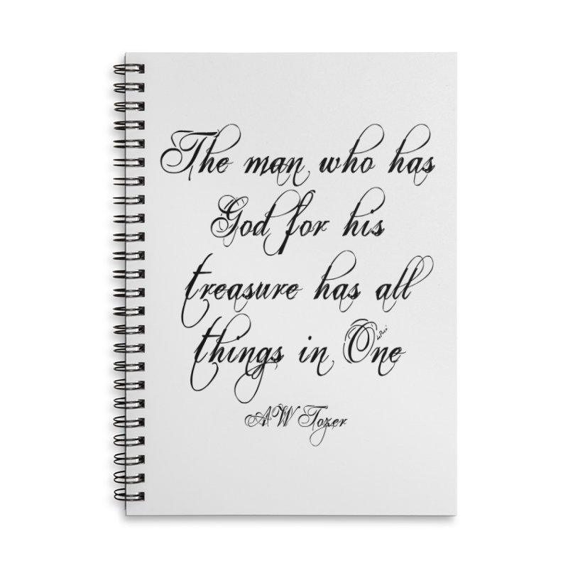 The man who has God for his treasure has all things in One Accessories Lined Spiral Notebook by artworkdealers Artist Shop