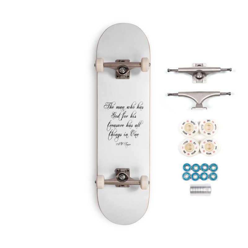 The man who has God for his treasure has all things in One Accessories Complete - Premium Skateboard by artworkdealers Artist Shop
