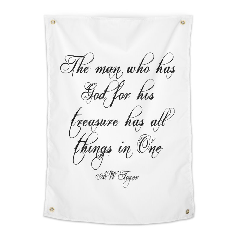 The man who has God for his treasure has all things in One Home Tapestry by artworkdealers Artist Shop