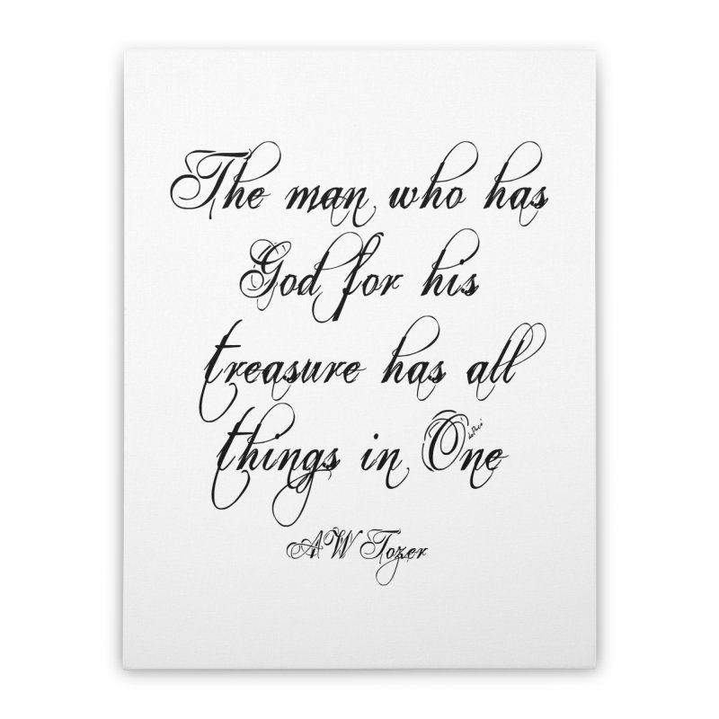 The man who has God for his treasure has all things in One Home Stretched Canvas by artworkdealers Artist Shop