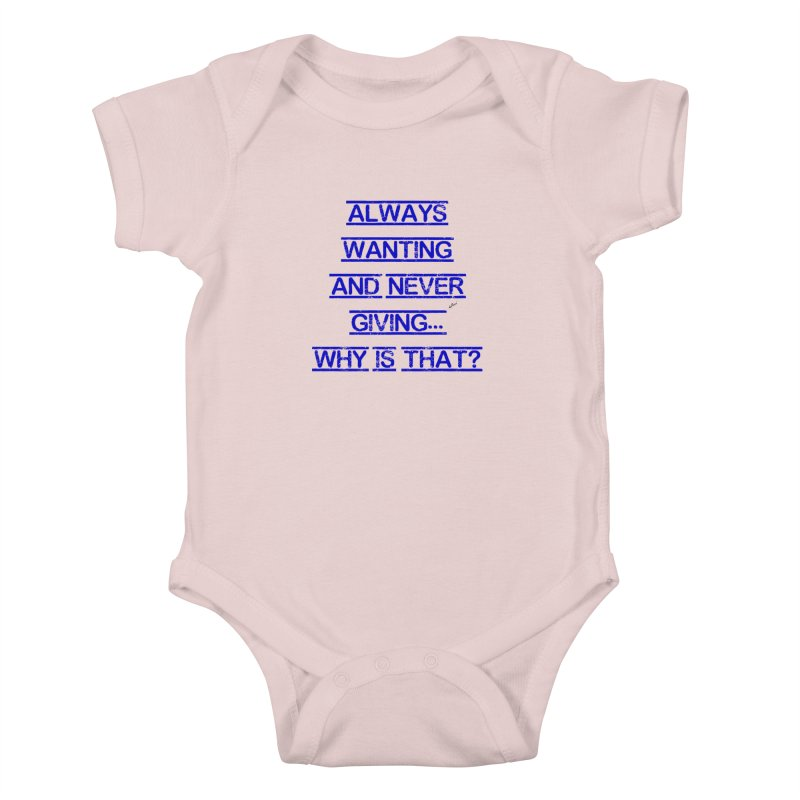 Always Wanting and Never Giving Kids Baby Bodysuit by artworkdealers Artist Shop