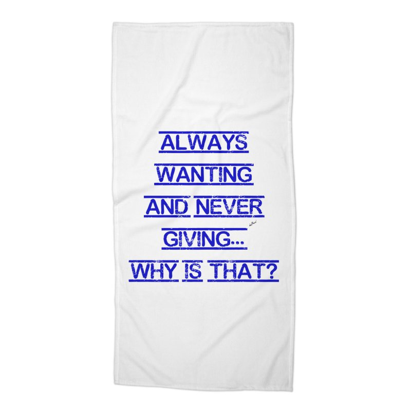 Always Wanting and Never Giving Accessories Beach Towel by artworkdealers Artist Shop
