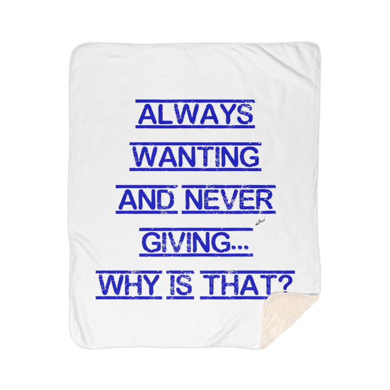 Always Wanting and Never Giving Home Sherpa Blanket Blanket by artworkdealers Artist Shop