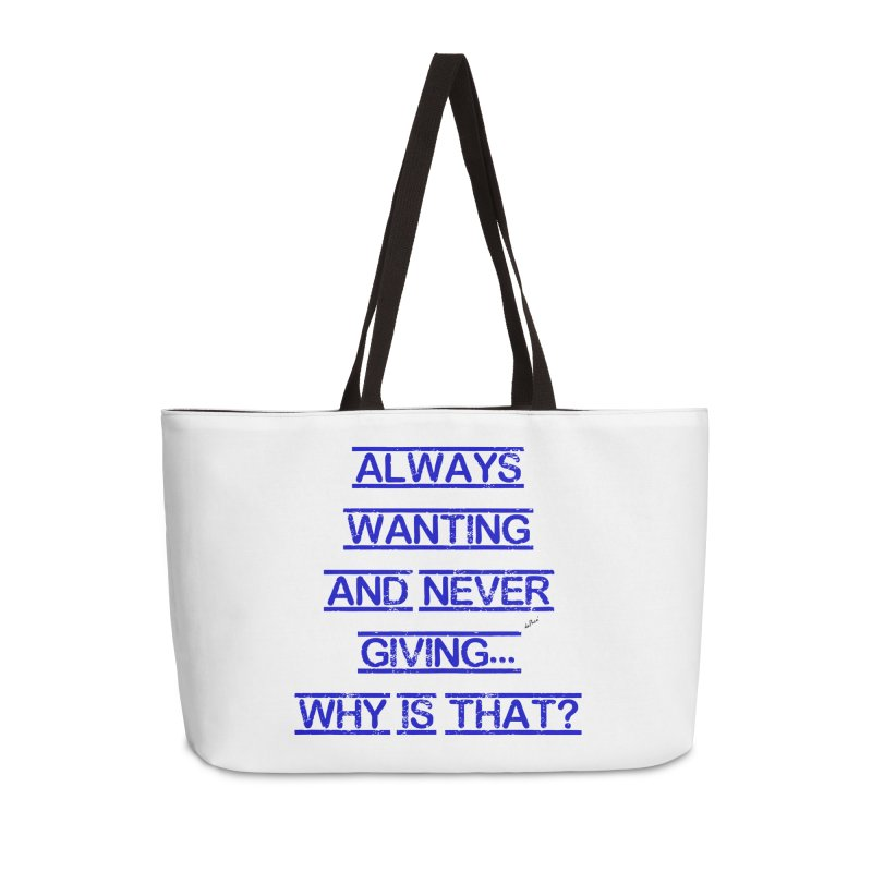 Always Wanting and Never Giving Accessories Weekender Bag Bag by artworkdealers Artist Shop