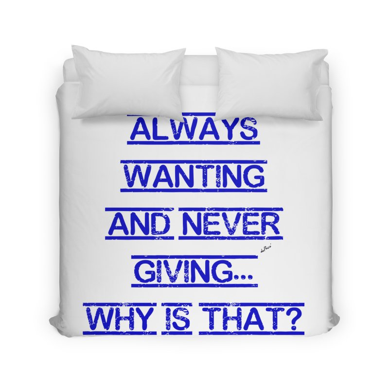 Always Wanting and Never Giving Home Duvet by artworkdealers Artist Shop