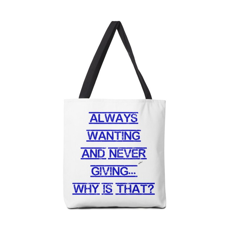 Always Wanting and Never Giving Accessories Tote Bag Bag by artworkdealers Artist Shop
