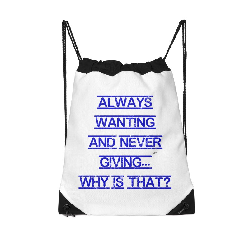Always Wanting and Never Giving Accessories Drawstring Bag Bag by artworkdealers Artist Shop