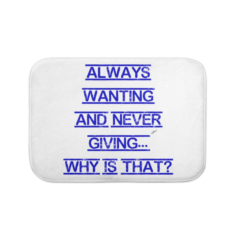 Always Wanting and Never Giving Home Bath Mat by artworkdealers Artist Shop