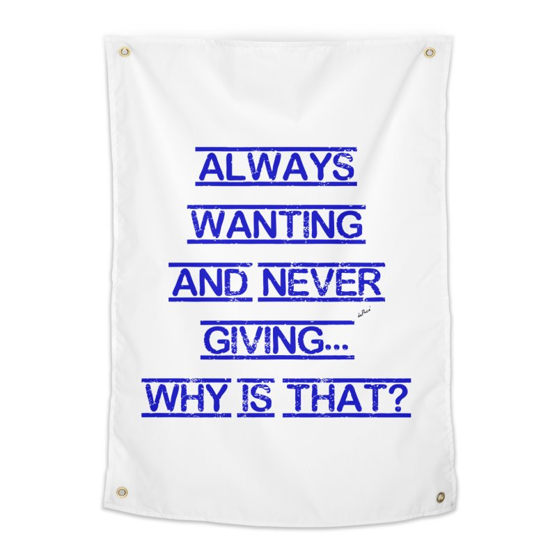 Always Wanting and Never Giving Home Tapestry by artworkdealers Artist Shop