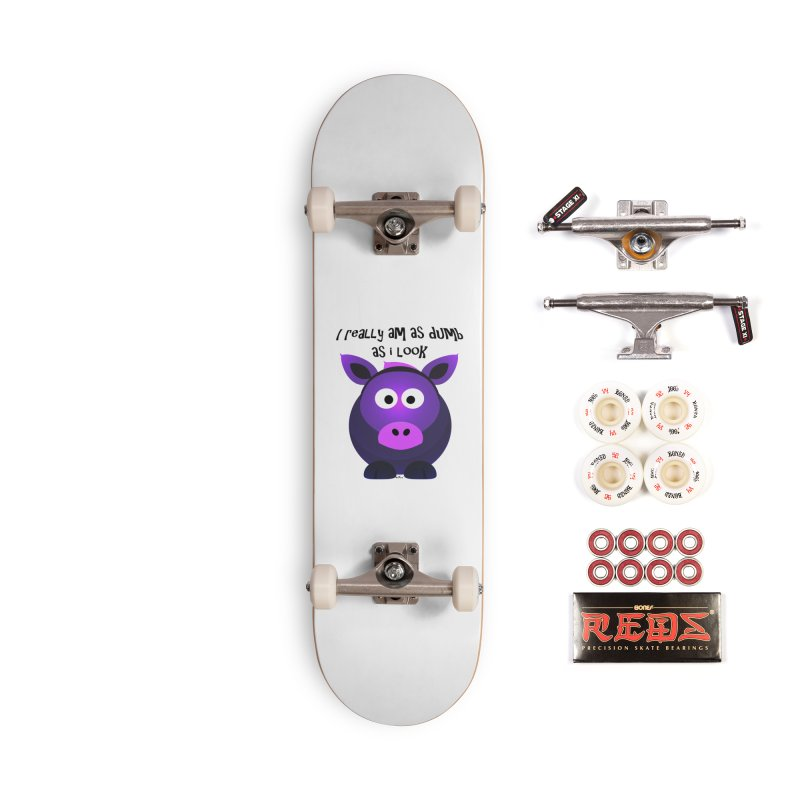 Dumb as I Look Accessories Complete - Pro Skateboard by artworkdealers Artist Shop