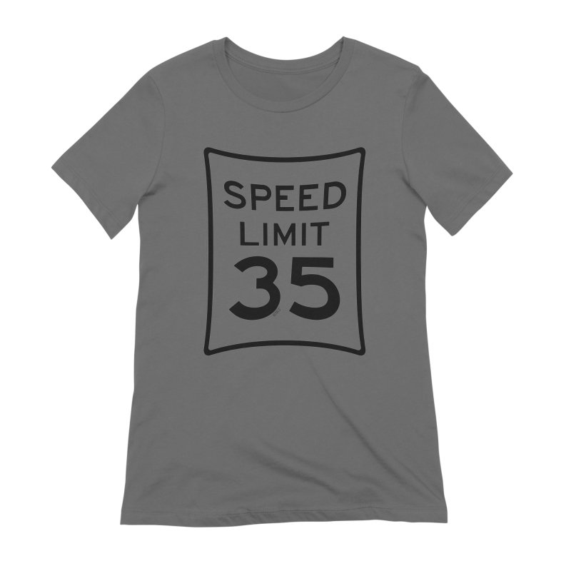35 MPH Speed Limit Women's Extra Soft T-Shirt by artworkdealers Artist Shop