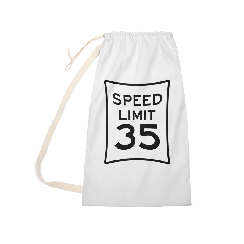 35 MPH Speed Limit Accessories Laundry Bag Bag by artworkdealers Artist Shop