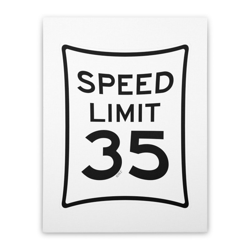 35 MPH Speed Limit Home Stretched Canvas by artworkdealers Artist Shop