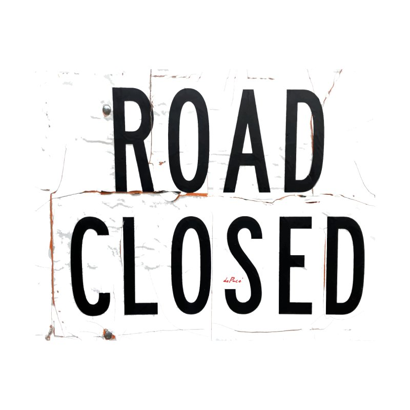 road closed sign by artworkdealers Artist Shop