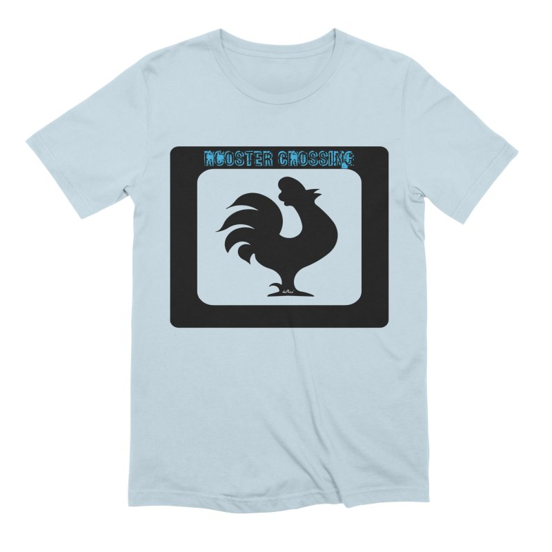Rooster Crossing Sign Men's Extra Soft T-Shirt by artworkdealers Artist Shop